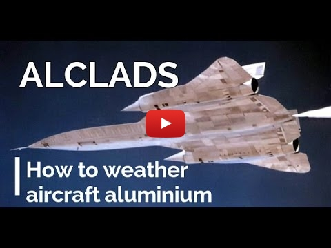 Embedded thumbnail for Advanced Tips - Alclads and weathered aluminum finish