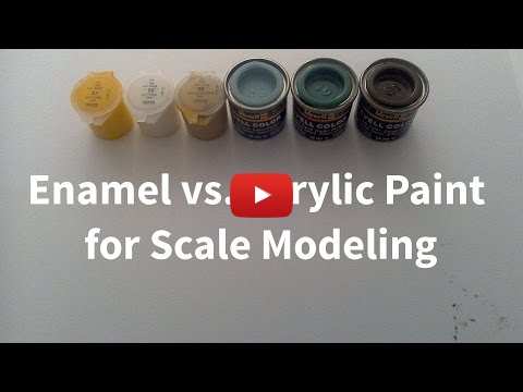Embedded thumbnail for Enamel vs. Acrylic Paint for Scale Modeling